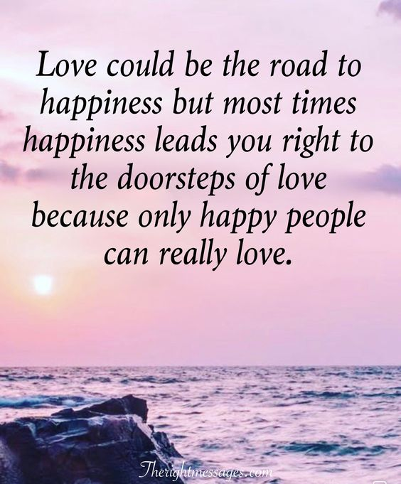 Love could be the road to happiness