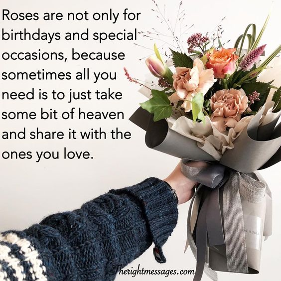 Roses are not only for birthdays