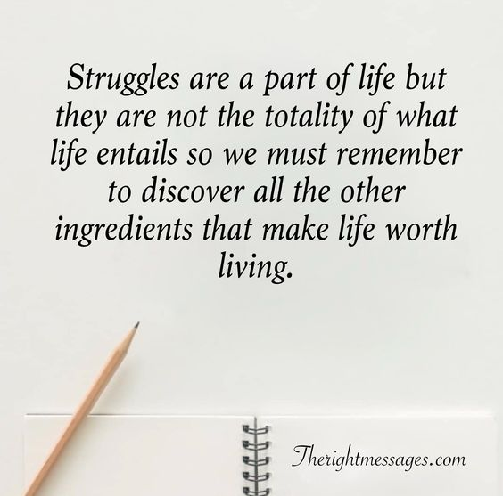 Struggles are a part of life