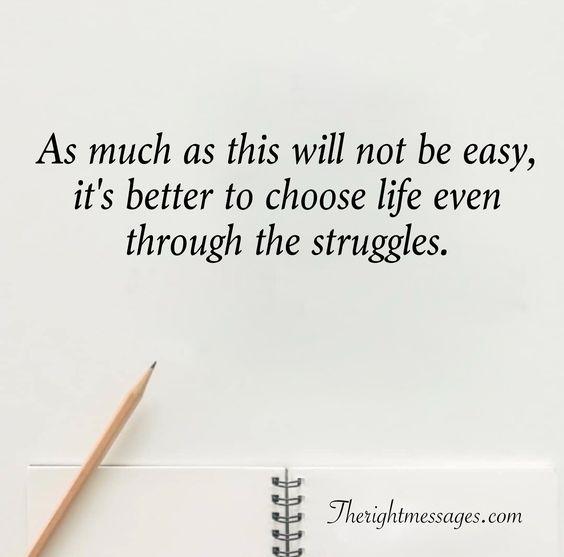 choose life even through the struggles
