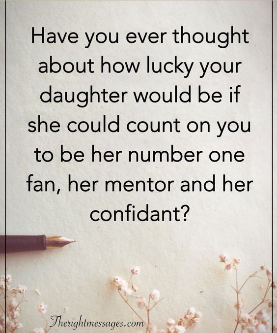 how lucky your daughter would be
