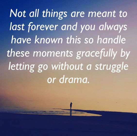 letting go without a struggle or drama