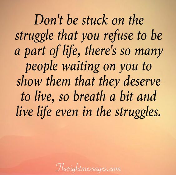 live life even in the struggles